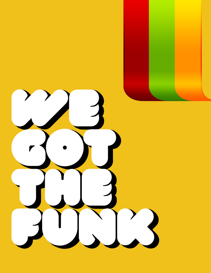 We_Got_the_Funk___Poster_by_GIFTownPaul